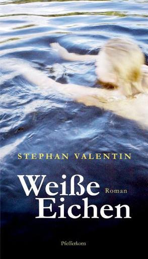 Weisse Eichen von Valentin,  Stephan
