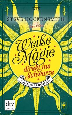 Weiße Magie – direkt ins Schwarze von Hockensmith,  Steve, Mümmler,  Britta