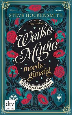 Weiße Magie – mordsgünstig von Hockensmith,  Steve, Mümmler,  Britta