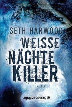 Weiße Nächte Killer von Harwood,  Seth, Könemann-Yarnell,  Ingrid