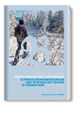 Weiße Pracht und Gipfelglück von Appel,  Dieter