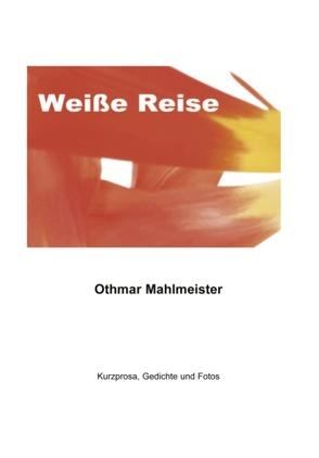 Weiße Reise von Mahlmeister,  Othmar