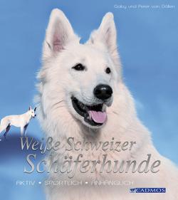 Weiße Schweizer Schäferhunde von Döllen,  Gaby von, Döllen,  Peter von