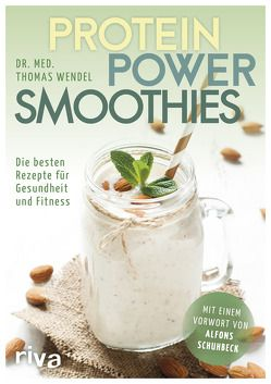 Protein-Power-Smoothies von Wendel,  Thomas