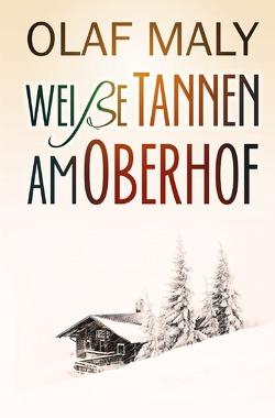 Weiße Tannen am Oberhof von Maly,  Olaf
