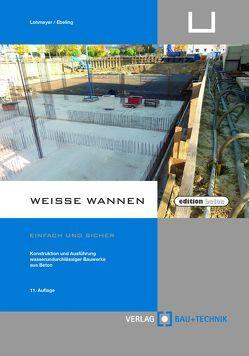Weiße Wannen – einfach und sicher von Ebeling,  Karsten, Lohmeyer,  Gottfried