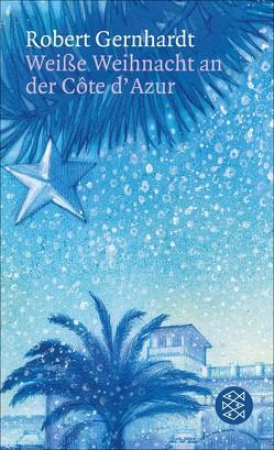 Weiße Weihnacht an der Côte d'Azur von Gernhardt,  Robert, Möller,  Johannes
