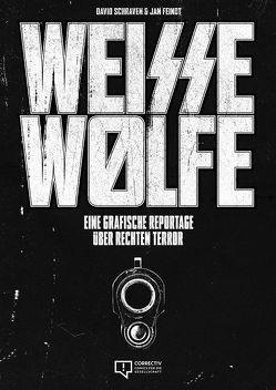 Weisse Wölfe von Feindt,  Jan, Kuban,  Thomas, Schraven,  David