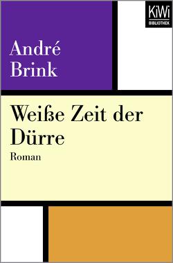 Weiße Zeit der Dürre von Brink,  André, Peterich,  Werner