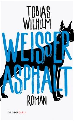 Weißer Asphalt von Wilhelm,  Tobias