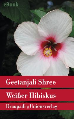 Weißer Hibiskus von Petersdorf,  Anna, Shree,  Geetanjali