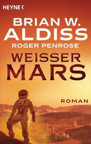 Weißer Mars von Aldiss,  Brian W., Kiausch,  Ursula, Penrose,  Roger
