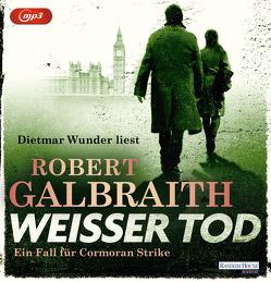 Weißer Tod von Bergner,  Wulf, Galbraith,  Robert, Göhler,  Christoph, Kurz,  Kristof, Wunder,  Dietmar