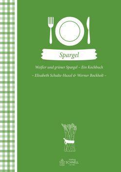 Weisser und grüner Spargel von Bockholt,  Werner, Schulte-Huxel,  Elisabeth