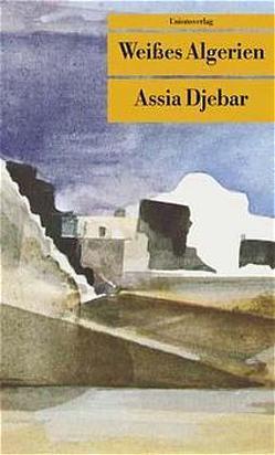 Weisses Algerien von Djebar,  Assia, Thill,  Hans
