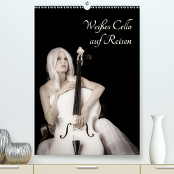 Weißes Cello auf Reisen (Premium, hochwertiger DIN A2 Wandkalender 2021, Kunstdruck in Hochglanz) von Art,  Ravienne