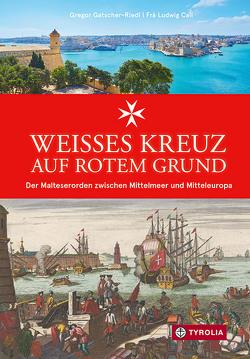 Weißes Kreuz auf rotem Grund von Call,  Frà Ludwig, Gatscher-Riedl,  Gregor