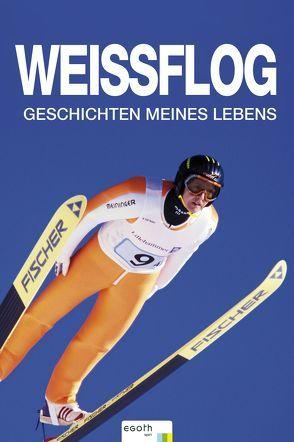 Weissflog – Geschichten meines Lebens von Theiner,  Egon, Weissflog,  Jens