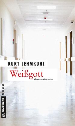 Weißgott von Lehmkuhl,  Kurt