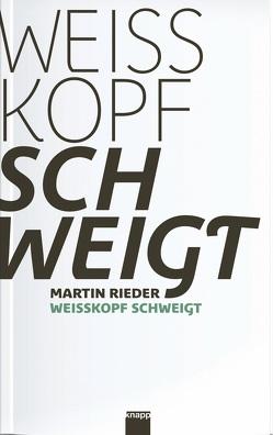 Weisskopf schweigt von Rieder,  Martin