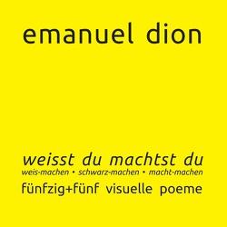 weisst du machtst du: weis-machen, schwarz-machen, macht-machen von autarchic-art.gallery, Dion,  Emanuel