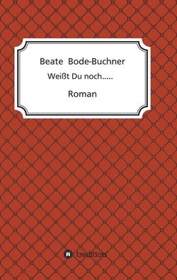 Weißt Du noch….. von Bode-Buchner,  Beate
