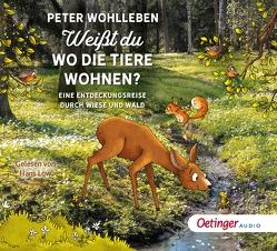 Weißt du, wo die Tiere wohnen? von Loew,  Hans, Thiemann,  Helena, Wohlleben,  Peter