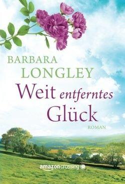 Weit entferntes Glück von Longley,  Barbara, Ostrop,  Barbara