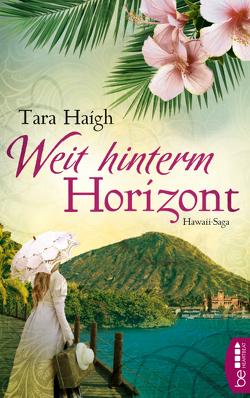 Weit hinterm Horizont von Haigh,  Tara