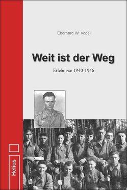 Weit ist der Weg von Vogel,  Eberhard W.