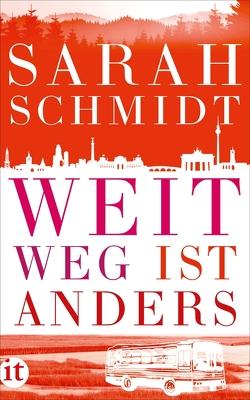 Weit weg ist anders von Schmidt,  Sarah