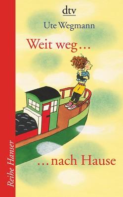 Weit weg … nach Hause von Wegmann,  Ute