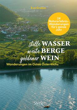 Weite Berge – Stille Wasser – Goldener Wein von Gruber,  Eva