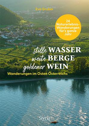 stille Wasser – weite Berge – goldener Wein von Gruber,  Eva