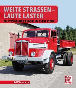 Weite Straßen – Laute Laster von Weinreich,  Ralf
