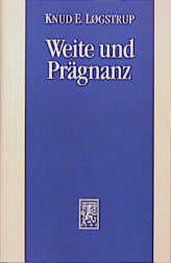 Weite und Prägnanz von Løgstrup,  Knud E, Løgstrup,  Rosemarie
