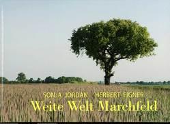 Weite Welt Marchfeld von Eigner,  Herbert, Jordan,  Sonja
