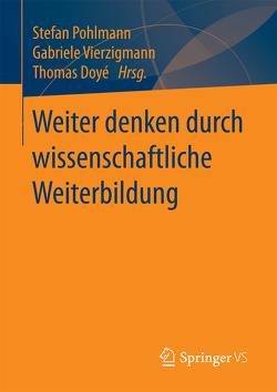 Weiter denken durch wissenschaftliche Weiterbildung von Doyé,  Thomas, Pohlmann,  Stefan, Vierzigmann,  Gabriele