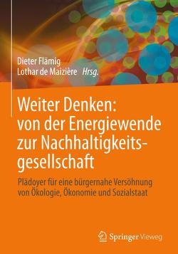 Weiter Denken: von der Energiewende zur Nachhaltigkeitsgesellschaft von de Maizière,  Lothar, Flämig,  Dieter