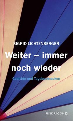 Weiter – immer noch wieder von Lichtenberger,  Sigrid