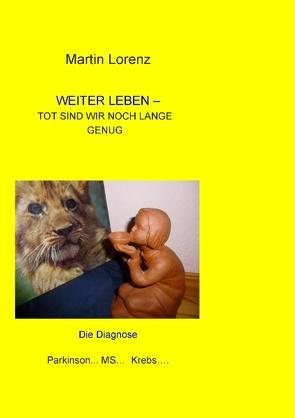 WEITER LEBEN von Lorenz,  Martin