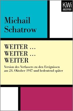 WEITER … WEITER … WEITER von Hitzer,  Friedrich, Schatrow,  Michail