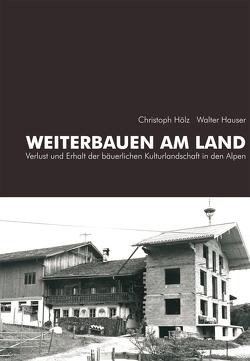Weiterbauen am Land von Hauser,  Walter, Hölz,  Christoph