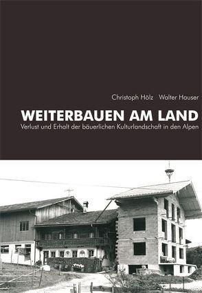 Weiterbauen am Land von Archiv für Baukunst, Hauser,  Walter, Hölz,  Christoph
