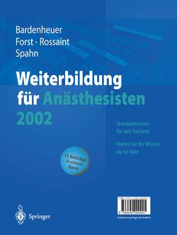 Weiterbildung für Anästhesisten 2002 von Bardenheuer,  Hubert Josef, Forst,  Helmuth, Rossaint,  Rolf, Spahn,  Donat R.
