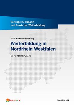 Weiterbildung in Nordrhein-Westfalen von Kleemann-Göhring,  Mark, Mukadi,  Lukas, Roßbach,  Stefanie