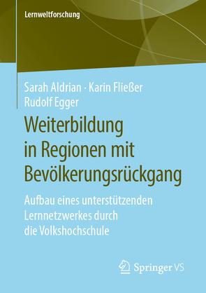 Weiterbildung in Regionen mit Bevölkerungsrückgang von Aldrian,  Sarah, Egger,  Rudolf, Fließer,  Karin