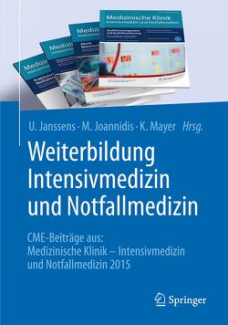 Weiterbildung Intensivmedizin und Notfallmedizin von Janssens,  U., Joannidis,  M., Mayer,  K.