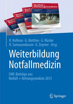 Weiterbildung Notfallmedizin von Kollmar,  R., Mattheß,  G., Rücker,  G., Somasundaram,  R., Zeymer,  U