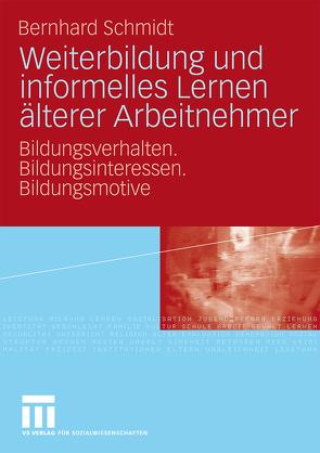 Weiterbildung und informelles Lernen älterer Arbeitnehmer von Schmidt,  Bernhard